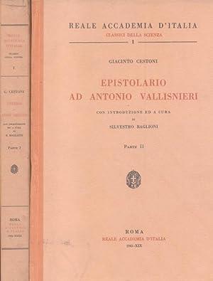 EPISTOLARIO AD ANTONIO VALLISNERI. Con introduzione ed a cura di Silvestro Baglioni. 1940-1941.: ...