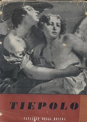 MOSTRA DEL TIEPOLO. Catalogo ufficiale della Mostra.: LORENZETTI Giulio (a cura di).