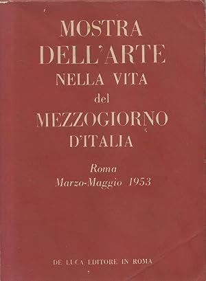 MOSTRA DELL'ARTE NELLA VITA DEL MEZZOGIORNO D'ITALIA. Mostra di arti figurative e di arti ...