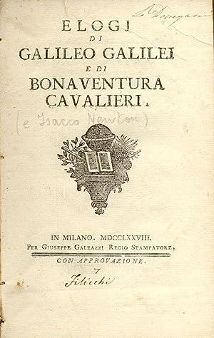 ELOGJ DI GALILEO GALILEI E DI BONAVENTURA CAVALIERI (E DI ISACCO NEWTON).: FRISI Paolo.