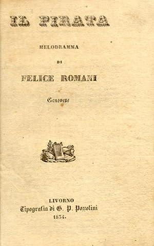 IL PIRATA (1827). Libretto dell'Opera. Melodramma di Felice Romani, genovese.: BELLINI ...