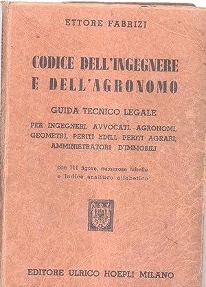 CODICE DELL'INGEGNERE E DELL'AGRONOMO. Guida tecnico legale per ingegneri, avvocati, ...