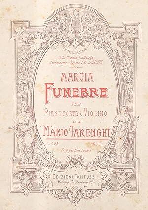MARCIA FUNEBRE. Riduzione per Pianoforte e Violino: TARENGHI Mario.