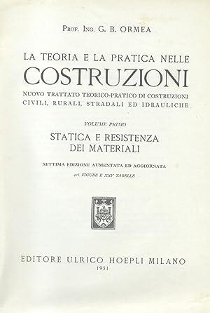 LA TEORIA E LA PRATICA NELLE COSTRUZIONI. Nuovo trattato teorico - pratico di costruzioni civili, ...