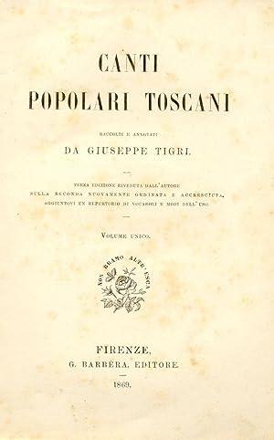 CANTI POPOLARI TOSCANI. Raccolti e annotati.: TIGRI Giuseppe (a cura di).