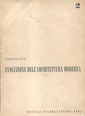 EVOLUZONE DELL'ARCHITETTURA MODERNA.: GATTI Alberto.