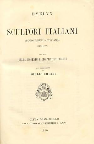 SCULTORI ITALIANI. Scuole della Toscana, 1205-1608.: EVELYN.