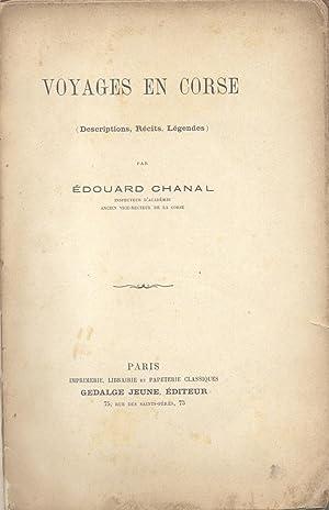 VOYAGE EN CORSE. Déscriptions, Récits, Légendes. 1900 circa.: CHANAL Édouard.