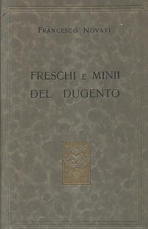 """FRESCHI E MINII DEL DUGENTO. Con l'aggiunta d'un capitolo inedito su """"Origine e ..."""