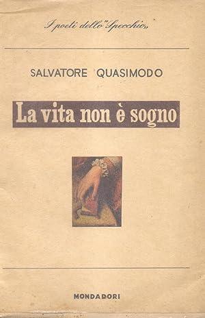 """LA VITA NON E' SOGNO. Con appendice """"Dalle Metamorfosi di Ovidio"""".: QUASIMODO ..."""