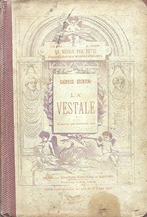 LA VESTALE (1807). Melodramma in tre atti di De Jouy. Riduzione per Pianoforte solo (Pl.n°E.S.7...