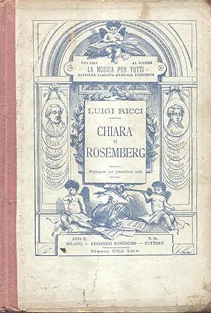 CHIARA DI ROSEMBERG (1831). Melodramma in due atti di G.Rossi. Riduzione per Pianoforte solo (Pl.n&...
