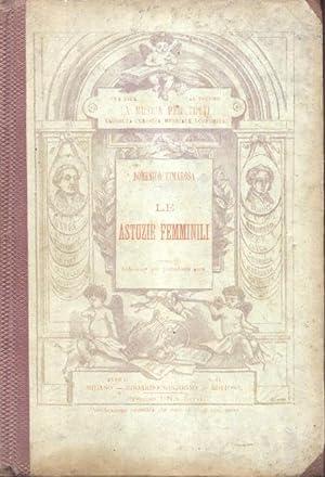 LE ASTUZIE FEMMINILE (1794). Opera comica in quattro atti. Riduzione per Pianoforte solo (Pl.n°...