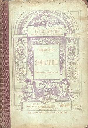 SEMIRAMIDE (1823). Melodramma tragico in due atti. Riduzione per Pianoforte solo (Pl.n°E.S.9).:...