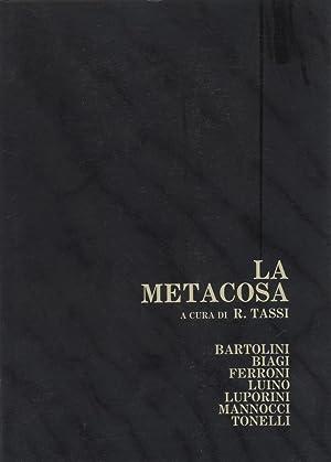 LA METACOSA. Giuseppe Bartolini, Giuseppe Biagi, Gianfranco: TASSI Roberto (a