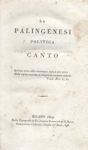 LA PALINGENESI POLITICA. Canto.: MONTI Vincenzo.