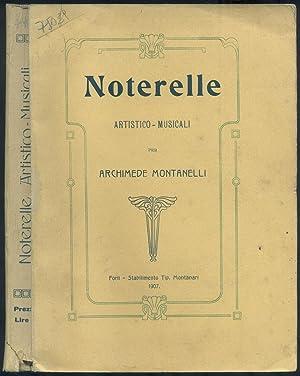 NOTERELLE ARTISTICO-MUSICALI.: MONTANELLI Archimede.