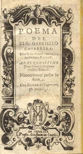 POEMA DEL SIG. GABRIELLO CHIABRERA, DIVISO IN CANTI NOVE, INTITOLATO FIRENZE. Nuovamente posto in ...