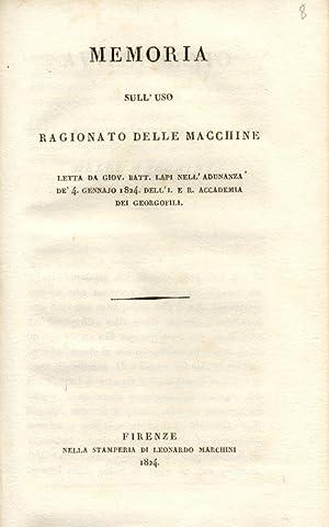 MEMORIA SULL'USO RAGIONATO DELLE MACCHINE. Letta nell'adunanza de' 4 gennaio 1824 ...