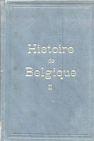 HISTOIRE DE BELGIQUE. Troisième Édition entièrement refondue et considé...
