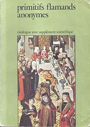 PRIMITIFS FLAMANDS ANONYMES. Maitres aux noms d'emprunt des Pays-Nas Meridionaux du XV et du ...