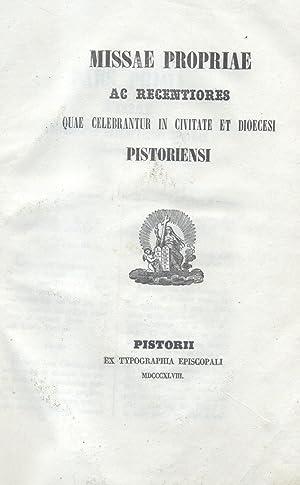 MISSAE PROPRIAE AC RECENTIORES QUAE CELEBRANTUR IN CIVITATE ET DIOECESI PISTORIENSI.