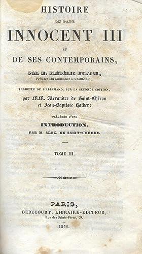 HISTOIRE DU PAPE INNOCENT III ET DE SES CONTEMPORAINS.: HURTER Frédéric.