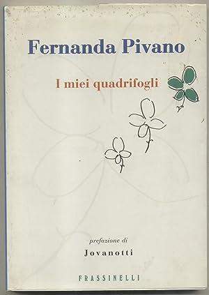 I MIEI QUADRIFOGLI. Prefazione di Jovanotti.: PIVANO Fernanda (Genova, 1917-2009).