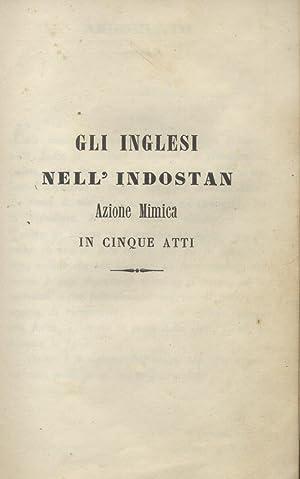 GL'INGLESI NELL'INDOSTAN (1834). Azione mimica in cinque atti. Libretto. 1840 circa.: ...