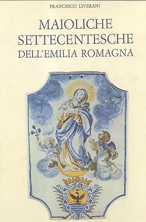 MAIOLICHE SETTECENTESCHE DELL'EMILIA ROMAGNA.: LIVERANI Francesco.