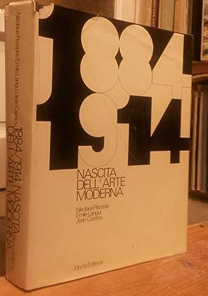 1884/1914, NASCITA DELL'ARTE MODERNA.: PEVSNER Nikolaus / LANGUI Emile / CASSOU Jean.
