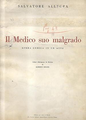 IL MEDICO SUO MALGRADO (1938). Opera comica in un atto. Libero rifacimento da Molière di ...