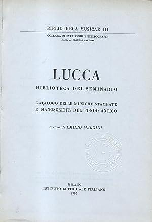CATALOGO DELLE MUSICHE STAMPATE E MANOSCRITTE DEL FONDO ANTICO. Lucca, Biblioteca del Seminario.: ...