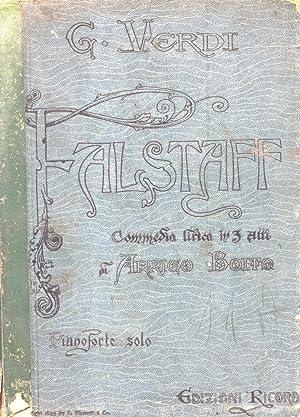 FALSTAFF (1893). Commedia Lirica in tre Atti di A.Boito. Riduzione per Pianoforte di Carlo ...