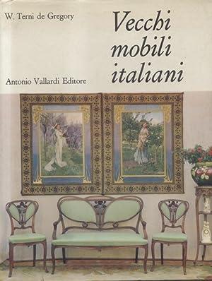 VECCHI MOBILI ITALIANI. Tipi in uso dal XV al XIX secolo.: De GREGORY Terni W.