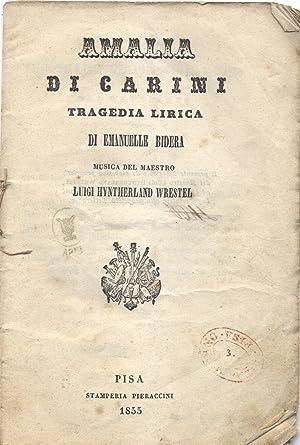 AMALIA DI CARINI (1855). Tragedia lirica di Emanuele Bidera.: WRESTEL Luigi Hyntherland.