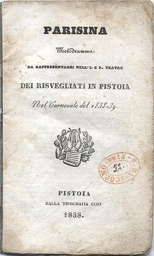 PARISINA (1833). Melodramma in tre atti di Felice Romani da rappresentarsi nell'I. e R. Teatro...