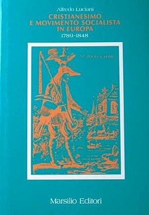 CRISTIANESIMO E MOVIMENTO SOCIALISTA IN EUROPA, 1789-1890 / SOCIALISMO E MOVIMENTI POPOLARI IN...