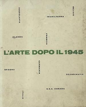L'ARTE DOPO IL 1945. La pittura.: GROHMANN Will (a cura di).