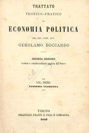 TRATTATO TEORICO PRATICO DI ECONOMIA POLITICA.: BOCCARDO Gerolamo.