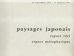PAYSAGES JAPONAISE. Espace réel, espace métaphysique. Catalogo della mostra.
