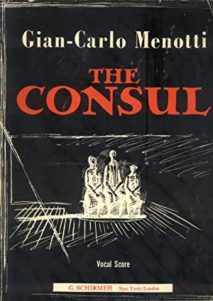 THE CONSUL (1950). Musical Drama in Tree Acts. Words and Music by Gian Carlo Menotti.: MENOTTI ...