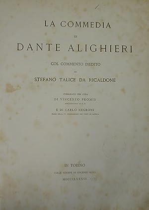 LA COMMEDIA DI DANTE ALIGHIERI COL COMMENTO INEDITO DI STEFANO TALICE DA RICALDONE. Pubblicato per ...