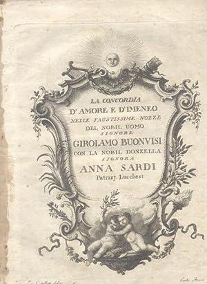 LA CONCORDIA D'AMORE E D'IMENEO. Nelle faustissime nozze del Nobil Uomo Signore Girolamo ...