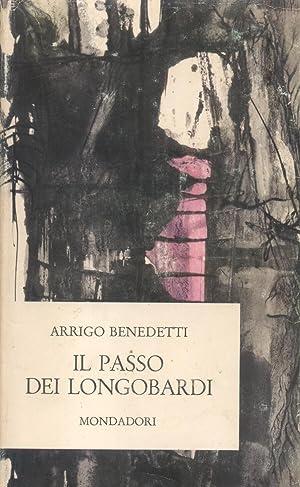 IL PASSO DEI LONGOBARDI.: BENEDETTI Arrigo (Lucca, 1910-1976).