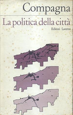 LA POLITICA DELLA CITTÀ.: COMPAGNA Francesco.