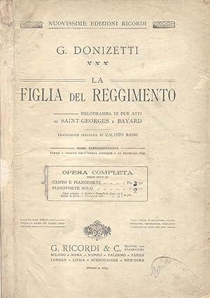 LA FIGLIA DEL REGGIMENTO (1840). Melodramma in due atti di Saint-Georges e Bayard. Traduzione ...