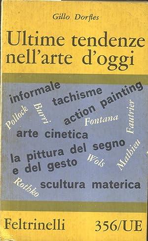 ULTIME TENDENZE NELL'ARTE D'OGGI.: DORFLES Gillo.