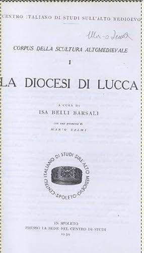 CORPUS DELLA SCULTURA ALTOMEDIEVALE. Vol.I: La Diocesi di Lucca.: BELLI BARSALI Isa (a cura di).
