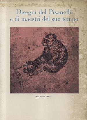 DISEGNI DEL PISANELLO E DI MAESTRI DEL SUO TEMPO. Catalogo della Mostra. Venezia, Fondazione Cini, ...